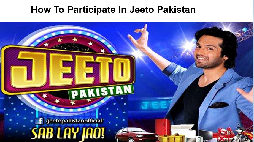 How To Participate In Jeeto Pakistan